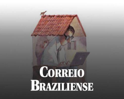 Correio Braziliense - Precisa se adaptar ao home office durante a pandemia